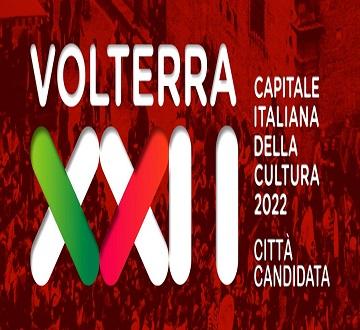 INVIATO OGGI AL MINISTERO DEI BENI CULTURALI IL DOSSIER DI VOLTERRA CITTÀ CANDIDATA A CAPITALE ITALIANA DELLA CULTURA 2022