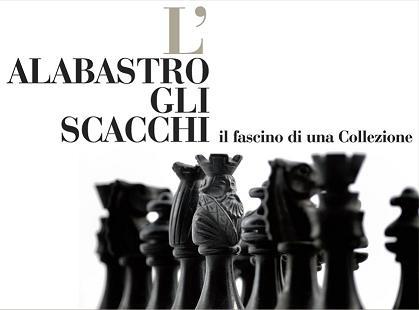 L'Alabastro, gli scacchi, il fascino di una collezione.